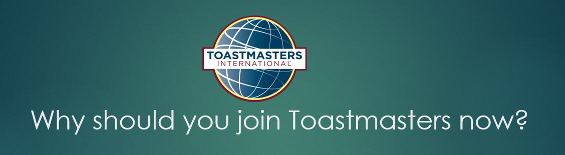 Why should you join Toastmasters now?